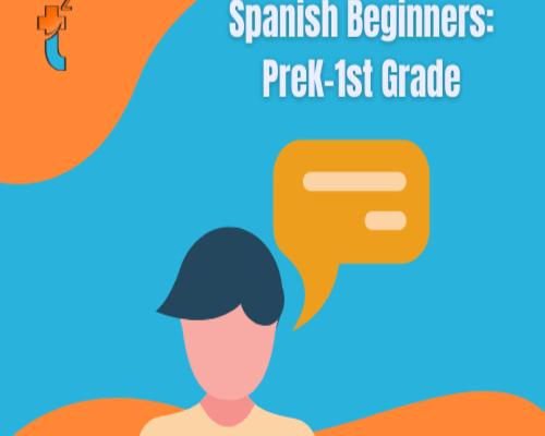 Spanish Beginners: PreK – 1st grade