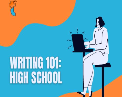 Writing 101: High school